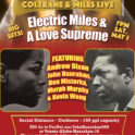 Electric Miles & A Love Supreme in Honor of John Coltrane LIVE