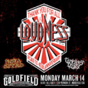 LOUDNESS LIVE @ The Goldfield (OFF THE GRID)