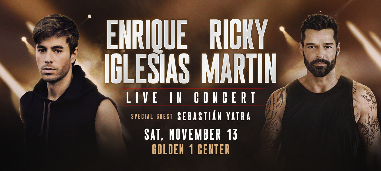 Enrique Iglesias And Ricky Martin LIVE @ The Golden 1 Center (RESCHEDULED)